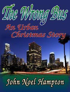The Wrong Bus, an Urban Christmas Story, http://www.amazon.com/dp/B003VIWOVG/ref=cm_sw_r_pi_awdm_3U2Zsb0YV0NZS
