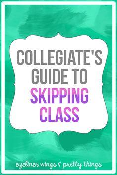 Collegiate's Guide to Skipping Class - When To Skip Class // ew & pt