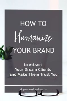 Click through to find out how to humanize your brand so you can attract dream clients