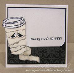 RunningwScissorsStamper: FM130 Mummy Needs Coffee!