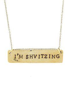 """I'm Shvitzing"" Bar Pendant Necklace by Alisa Michelle on @hautelook"