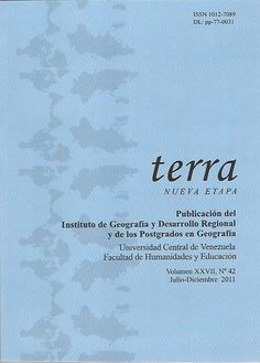 Terra 1997 - 2012 disponible en Saber UCV http://saber.ucv.ve/ojs/index.php/rev_terr/issue/archive