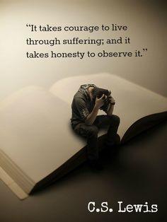 """It takes Courage to live through Suffering"". ""Opus est fortitudine ut per passionem consummare. Quotable Quotes, Bible Quotes, Me Quotes, Motivational Quotes, Inspirational Quotes, People Quotes, Lyric Quotes, The Words, Cool Words"