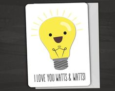 I Love you Watts and Watts Lightbulb Pun Card, Anniversary Card, Love Note… Valentine Day Cards, Valentines, Funny Valentine, Cute Puns, Pun Card, Love Notes, Funny Cards, In Kindergarten, Diy Cards