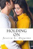 Tiffany's Bookshelf: Holding On, by Jessica Degarmo