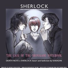 I am beyond happy about finding this. Two of my favortie Shows. Death Note Meets Sherlock. L, Light and Mr. Holmes!! (Fangirl squeal!)  Sherlock Note by karadin.deviantart.com on @deviantART