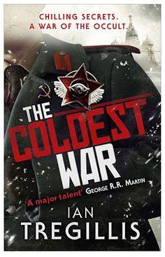 The Coldest War by Ian Tregillis, Orbit, UK, 2013