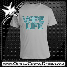 Vape Life (T-Shirt) - Outlaw Custom Designs, LLC