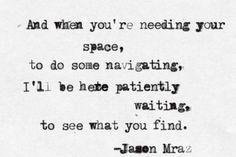 Patiently waiting - Jason Mraz.