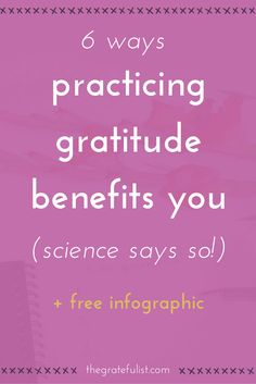 6 Ways Practicing Gratitude Benefits You (Science Says So!) - Did you know that gratitude increases happiness and well-being and reduces depression? Click through to check out all the ways practicing gratitude WILL benefit you.