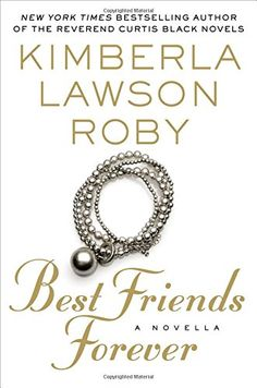 Best Friends Forever by Kimberla Lawson Roby http://www.amazon.com/dp/1455526088/ref=cm_sw_r_pi_dp_kFSLwb08147ZV