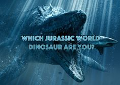 Which Jurassic World Dinosaur Are You?