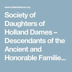 Society of Daughters of Holland Dames – Descendants of the Ancient and Honorable Families of New Netherland
