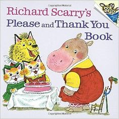 Amazon.com: Richard Scarry's Please and Thank You Book (Pictureback(R)) (9780394826813): Richard Scarry: Books
