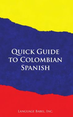 Quick Guide to Colombian Spanish (Book Preview)