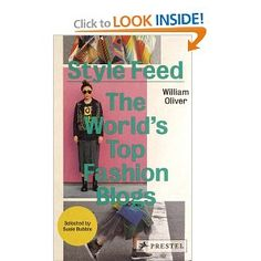 Style Feed: The World's Top Fashion Blogs: William Oliver, Susannah Lau: 9783791347189: Amazon.com: Books