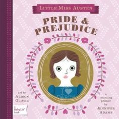 Jane Austen for kids :) you can bet my kids will know this book before the Stinky Cheese Man!
