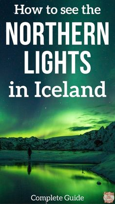Iceland Travel Guide - Your complete guide on How to see the Northern Lights in Iceland: Conditions, Forecast, Best time, Best places, Best Tours... And how to photograph the aurora Borealis | Northern Lights Iceland | Northern Lights Photography | Icelan