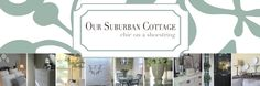 Our Suburban Cottage - Excellent blog with really awesome ideas! Definitely will be my reference for home improvement!
