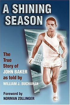 A Shining Season: The True Story of John Baker by William J. Buchanan. Save 22 Off!. $15.64. Publisher: University of New Mexico Press (October 1, 1987). Author: William J. Buchanan. Publication: October 1, 1987