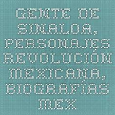 gente de Sinaloa, personajes revolución mexicana, biografías mexicana, biografías sinaloa