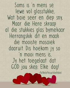 Soms is 'n mens se lewe vol glasstukke. Good Night Msg, Good Morning Good Night, New Quotes, Bible Quotes, Qoutes, Birthday Prayer, Afrikaanse Quotes, Prayer Board, Special Quotes