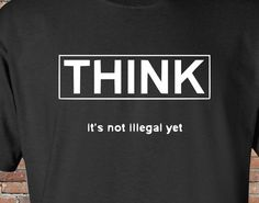 Think it is not illegal yet! Shirt -Anonymous - Guy Fawkes - Revolution V For Vendetta Quotes, Quote Template, Guy Fawkes, Acura Nsx, Nerd Humor, Power To The People, Footprints, Wise Quotes, Word Porn