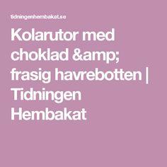 Kolarutor med choklad & frasig havrebotten   Tidningen Hembakat