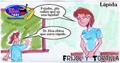 Frases, chistes, anécdotas, reflexiones y mucho más.: Chiste Frijol y Tortilla, Lápida, Nuestro Diario Guatemala.