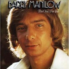 Barry Manilow - This One's For You - Courtesy Arista Records