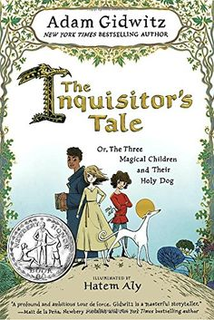 The Inquisitor's Tale; or, The Three Magical Children and Their Holy Dog, by Gidwitz, Adam | Booklist Online