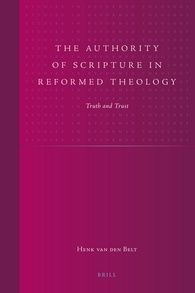 The Authority of Scripture in Reformed Theology | Brill