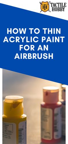 How to Thin Acrylic Paint for an Airbrush When Painting Miniatures Acrylic Paint Thinner, Airbrush Acrylic Paint, Using Acrylic Paint, Airbrush Art, Air Brush Painting, Spray Painting, Ho Train Layouts, Using A Paint Sprayer, Airbrush Foundation