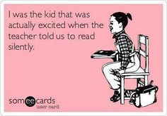 Oh, yes!   I always hurried through my seatwork so I could READ!