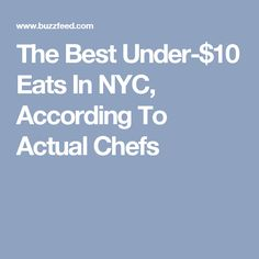 The Best Under-$10 Eats In NYC, According To Actual Chefs