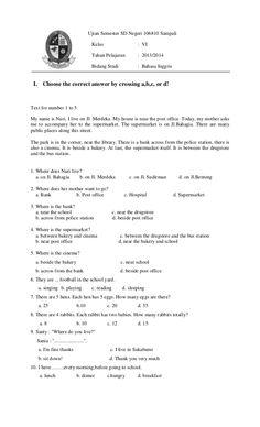 Ujian Semester SD Negeri 106810 Sampali Kelas : VI Tahun Pelajaran : 2013/2014 Bidang Studi : Bahasa Inggris I. Choose the...