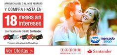 3, 6, 9, 12 y 18 Meses Sin Intereses del 03 al 09 de Febrero - Pagando con tu tarjetas de crédito Santander en Decompras.com