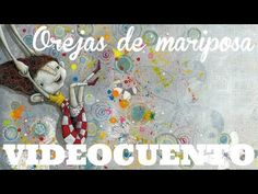 Orejas de mariposa - videocuento - YouTube Teaching Spanish, Mindfulness, Make It Yourself, Youtube, Writing, Education, Books, Story Books, Activities For Kids