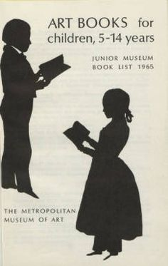 Art books for children : 5-14 years. 1965. Metropolitan Museum of Art (New York, N.Y.). Thomas J. Watson Library. Metropolitan Museum of Art Publications. #artbooks #bookcovers #silhouette