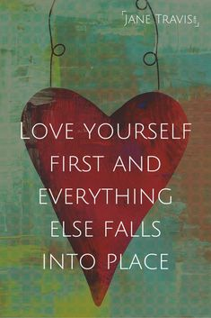 Love yourself first - Self love quote