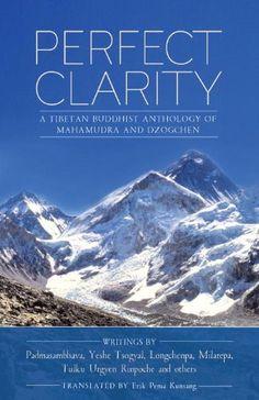 Perfect Clarity: A Tibetan Buddhist Anthology of Mahamudra and Dzogchen by Erik Pema Kunsang, http://www.amazon.com/dp/B007WL3D72/ref=cm_sw_r_pi_dp_8otQrb0GZ5MBE