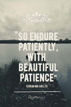 Endure patiently with beautiful patience