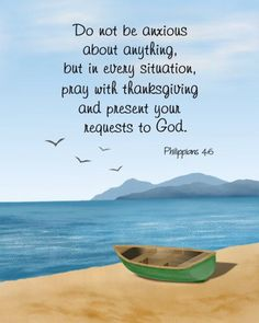 Inspirational Quotes Discover Philippians thankful sign scripture art print Christian kitchen wall decor beach boat painting do not be anxious about anything Prayer Scriptures, Prayer Quotes, Biblical Quotes, Bible Verses Quotes, Encouraging Bible Verses, Moving On Quotes Letting Go, Happy Sunday Quotes, Thursday Quotes, Monday Quotes