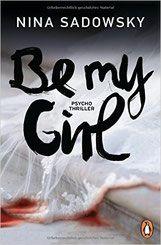 Rezension: Be my Girl - Nina Sadowski - Thriller, Krimi, Psychothriller