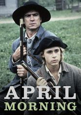 Hallmark Hall of Fame: April Morning -- In this coming-of-age tale, a teen is caught up in the fight between revolutionaries and British redcoats in the Battle of Lexington and Concord
