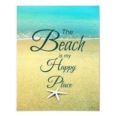 The beach is my happy place...