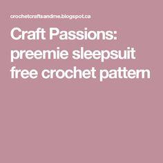 Craft Passions: preemie sleepsuit free crochet pattern