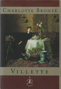 Villette by Charlotte Bronte This is her last book. Published in 1853 and considered by many to be even better than Jane Eyre.