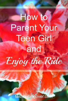 Parenting a teen girl is like riding a roller coaster, but we can enjoy the ride. Here are 4 ways to keep a positive outlook and grow a good relationship.