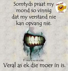 . Qoutes, Funny Quotes, Life Quotes, Cool Words, Wise Words, Afrikaanse Quotes, Goeie Nag, First Language, Some People Say